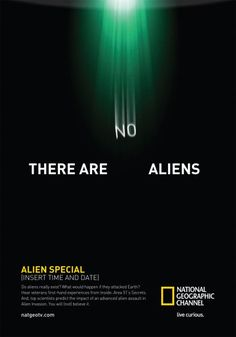 http://adsoftheworld.com/media/print/national_geographic_there_are_no_aliens