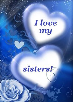 I love my sisters sister sister quotes sister images Sweet Sister Quotes, Sister Poems, Sister Quotes Funny, Sister Sister, Brother, Four Sisters, Little Sisters, I Love My Sisters, Sisters Book