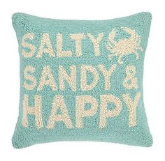 Too fun for a summer get away home, this new Sandy, Salty and Happy Beach Pillow, highlighted with a tiny crab on an aqua background is just a perfect little accent or gift pillow.