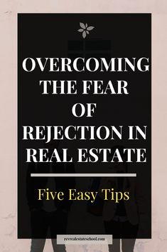 How To Overcome The Fear of Rejection in Real Estate. When prospecting, and buil. How To Overcome The Fear of Rejection in Real Estate. When prospecting, and building your business, rejection is just pa. Real Estate School, Real Estate Career, Real Estate Business, Real Estate Tips, Real Estate Investing, Real Estate Marketing, Luxury Real Estate, Business Tips, Online Real Estate