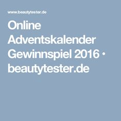 Online Adventskalender Gewinnspiel 2016 • beautytester.de