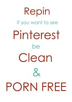 I hope this actually works! A petition to keep Pinterest free from profanity and pornography. Wouldn't that be nice? Lets add No Spam!