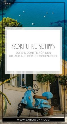 KORFU REISETIPPS | DO´S & DONT´S FÜR DEN URLAUB AUF DER IONISCHEN INSEL - Hier findet ihr die ultimativen Tipps für einen Urlaub auf Korfu. Ich verrate 5 Dinge, die man unbedingt machen sollte und 3 Dinge, die man lieber nicht tut.