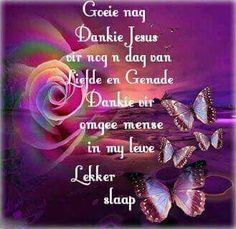 Evening Quotes, Evening Greetings, Goeie Nag, Afrikaans Quotes, Special Quotes, Sleep Tight, Good Night Quotes, Good Morning, Faith