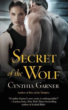 Secret of the Wolf by Cynthia Garner (Book #2, Warriors of the Rift series) (Paranormal)