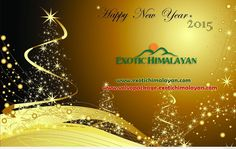Happy New Year 2015 From Exotic Himalayan Tour n travel Agency E-mail: exotichimalayan2013@gmail.com  Mobile: +91 94185 78000, 94593 78000, 01902 253209 yashexotichimalayan@gmail.com www.exotichimalayan.com www.volvopackage.exotichimalayan.com