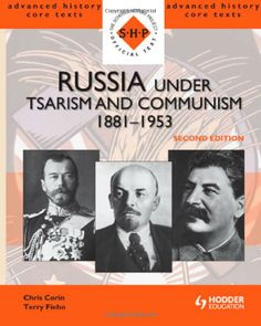 Suggested Reading:  Russia Under Tsarism and Communism 1881-1953 SHP Advanced History Core Texts: Chris Corin, Terry Fiehn: Books