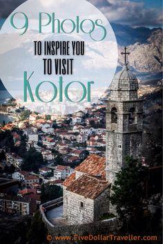9 photos to inspire you to visit Kotor, Montenegro.