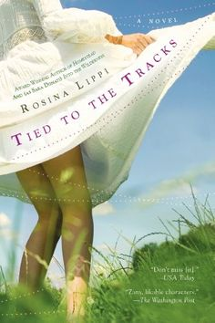 Tied to the Tracks by Rosina Lippi -- reading this now... 1st week of Dec. 2015.  Very good!