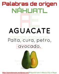 Palabras de origen náhuatl – APRENDAMOS ESPAÑOL Aztec Culture, My Roots, Mexican Style, Mexico City, Good To Know, Avocado, Spanish, Language, Words