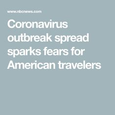 Coronavirus outbreak spread sparks fears for American travelers Domestic Airlines, Insurance Comparison, New Times, Rome Travel, News Health, Trip Planning, Trip Advisor, American