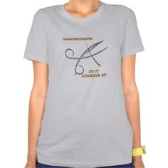 HAIRDRESSERS DO IT STANDING UP TEE SHIRT