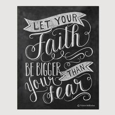 "Print - ""Let your faith be bigger than your fear"""