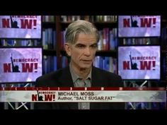 ▶ Salt Sugar Fat: NY Times Reporter Michael Moss on How the Food Giants Hooked America on Junk Food - YouTube