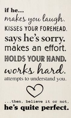 Top 30 love quotes with pictures. Inspirational quotes about love which might inspire you on relationship. Cute love quotes for him/her Cute Quotes, Great Quotes, Quotes To Live By, Funny Quotes, Perfect Man Quotes, Cute Sayings, Amazing Man Quotes, Love Is Hard Quotes, Real Women Quotes