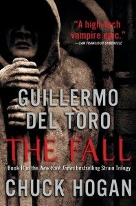 The Fall, by Guillermo del Toro and Chuck Hogan
