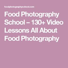 Food Photography School – 130+ Video Lessons All About Food Photography
