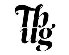 Thug // Nice font.