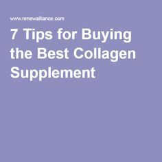 7 Tips for Buying the Best Collagen Supplement