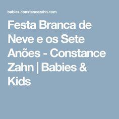 Festa Branca de Neve e os Sete Anões - Constance Zahn | Babies & Kids