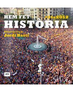"""Llibre """"Hem fet història"""". El vespre de l'11 de setembre del 2012, els catalans i les catalanes compartíem una mateixa idea: """"Hem fet Història!"""""""
