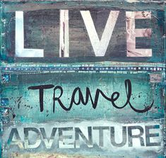 Live Travel Adventure. Adventurous Soul.