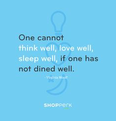 Food quote from Virginia Woolf - a wise woman.