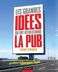 Les grandes idées qui ont révolutionné la publicité  aux Editions Dunod