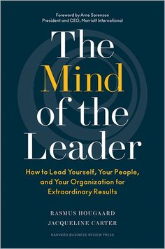Buy The Mind of the Leader by Rasmus Hougaard at Mighty Ape NZ. Most leaders think they're effective at motivating their employees, but study after study shows that employees are more disengaged and uninspired than.
