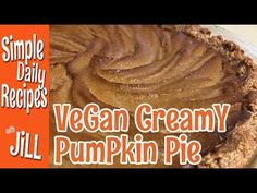 Creamy Pumpkin Pie is Pure Plant Based Awesomeness Canned Pumpkin, Pumpkin Pie Spice, Pumpkin Puree, Raw Vegan Recipes, Vegan Foods, Holiday Recipes, Holiday Foods, New Cookbooks, Daily Meals