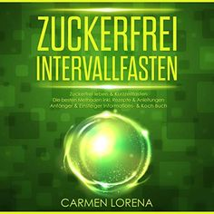 Zuckerfrei Intervallfasten Titelbild Audiobooks, Nutrition, The Originals, No Sugar Diet, Tutorials