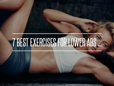 7 Best #Exercises for Lower Abs ... → #Health #Shaky