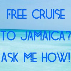 Ask me how YOU could go on a free cruise to Jamaica! It's vacation time!