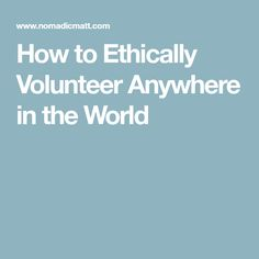 How to Ethically Volunteer Anywhere in the World