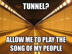 Music to my ears. Every rider opens it up in a tunnel or underpass. :-)