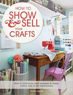 How to Show & Sell Your Crafts: How to Build Your Craft Business at Home, Online, and in the Marketplace von Torie Jayne http://www.amazon.de/dp/1250044723/ref=cm_sw_r_pi_dp_i3hVvb0JRXA7D