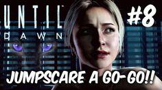 UNTIL DAWN #8 Jumpscare a go go! PS4 Gameplay Walkthrough