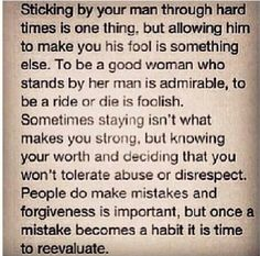 Know your worth, do not tolerate disrespect. Lying, MANIPULATION, cheating, half-truths... that is supreme disrespect.