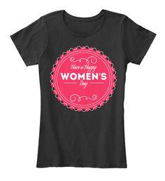 Happy Women's Day T Shirts Black Women's T-Shirt Front