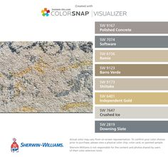 I found these colors with ColorSnap® Visualizer for iPhone by Sherwin-Williams: Polished Concrete (SW 9167), Software (SW 7074), Ramie (SW 6156), Barro Verde (SW 9123), Shiitake (SW 9173), Independent Gold (SW 6401), Crushed Ice (SW 7647), Downing Slate (SW 2819).