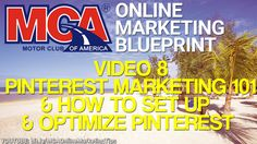MCA Online Marketing Blueprint 8 - Pinterest Marketing 101 How To Set Up & Optimize Your Pinterest Account  Get your MCA membership here: http://www.ThisCarClubPays.com  Improve your MCA online marketing skills & get a deep & comprehensive understanding of internet marketing here: http://www.YourWay4Success.com  In this MCA Online Marketing Blueprint video I'll walkthrough how to set up your Pinterest account & optimize your Pinterest account & pin boards for better search ranking. You'll…