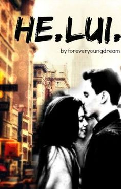 HE.LUI. #wattpad #teen-fiction