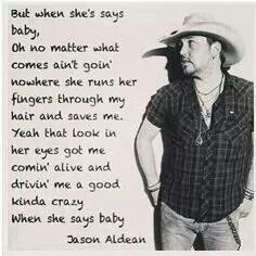 Jason Aldean - When She Says Baby.one of my absolute favorite songs! Country Music Quotes, Country Music Lyrics, Country Songs, Country Life, Kickin Country, Country Guys, Country Living, I Love Music, Music Is Life