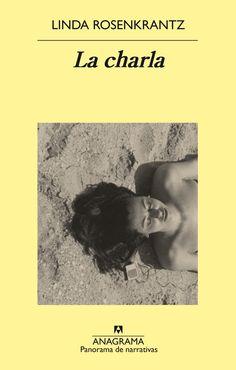 La charla / Linda Rosenkrantz https://cataleg.ub.edu/record=b2205513~S1*cat La propuesta de Linda Rosenkrantz es tan simple como osada. Tres amigos pasan el verano de 1965 en la playa de East Hampton. Y hablan. Con franqueza y sobre todo lo imaginable. ¿Cómo plasmar esas conversaciones sin que pierdan la vivacidad al trasladarlas a la página? Muy sencillo: la autora las registró con una grabadora y las reprodujo tal cual.