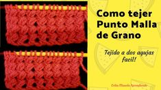 Como tejer Punto Malla de grano, tejido a dos agujas facil Chart, Tutorial, Erika, Youtube, Videos, Wire Mesh, Leotards, How To Knit, Tricot