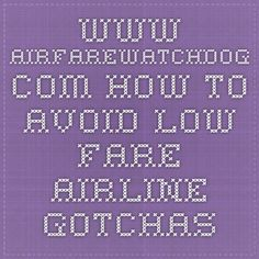 www.airfarewatchdog.com How to Avoid Low-Fare Airline Gotchas