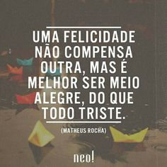 Vamos olhar diferente para a nossa vida. Vamos ver os pontos positivos! Boa semana para todos... www.megaroteiros.com.br
