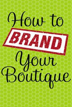 Boutique Basics: Branding Your Business