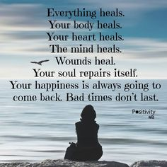 Everything heals. Your body heals. Your heart heals. The mind heals. Wounds heal. Your soul repairs itself. Your happiness is always going to come back. Bad times dont last. #positivitynote #positivity #inspiration