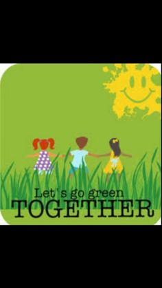 Lets Go green..together